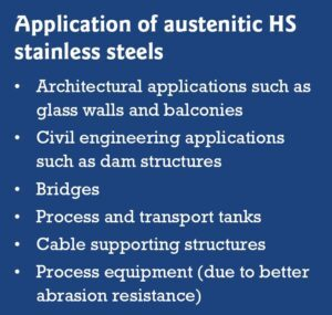 Application of austenitic HS stainless steels